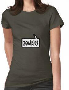 ZOMBIES SPEECH BUBBLE by Zombie Ghetto Womens Fitted T-Shirt