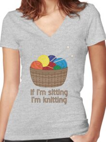 If I'm Sitting, I'm Knitting Women's Fitted V-Neck T-Shirt