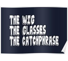 The Wig The Glasses The Catchphrase Poster