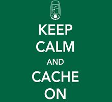 Keep Calm and Cache On Unisex T-Shirt