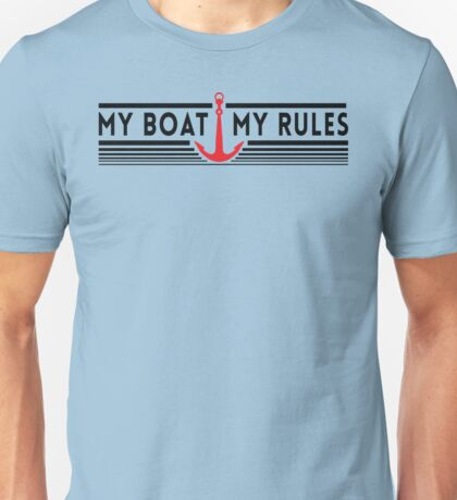 My Boat, My Rules Unisex T-Shirt
