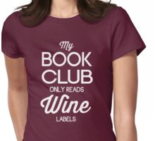 My Book Club Only Reads Wine Labels Womens Fitted T-Shirt
