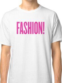 Fashion! Classic T-Shirt
