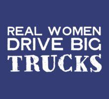 Real Women Drive Big Trucks by bravos