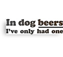 Dog Beers Canvas Print
