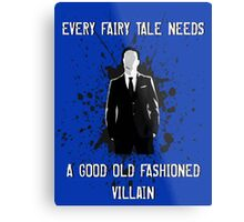 Every Fairy Tale Needs A Good Old Fashioned Villain Metal Print