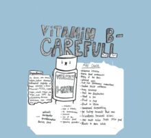 Vitamin B-careful!  by vocalMOD
