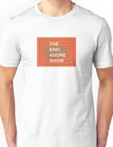 The Eric Andre Show T-Shirt/Sweatshirt Unisex T-Shirt