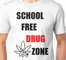 Drug Free School Zone Unisex T-Shirt