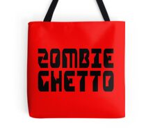 ZOMBIE GHETTO by Zombie Ghetto Tote Bag