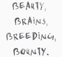 Beauty, Brains, Breeding, Bounty. by PonyBlack