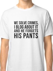 he forgets his pants Classic T-Shirt