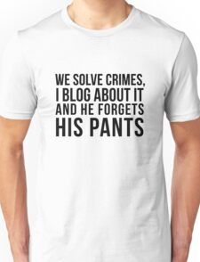 he forgets his pants Unisex T-Shirt