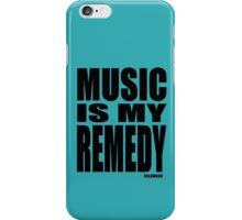 MUSIC IS MY REMEDY iPhone Case/Skin