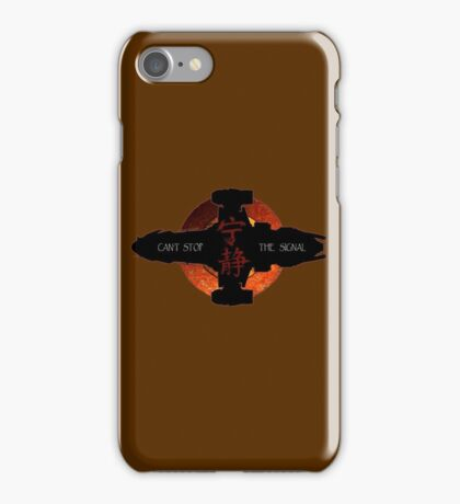 Can't stop the signal iPhone Case/Skin