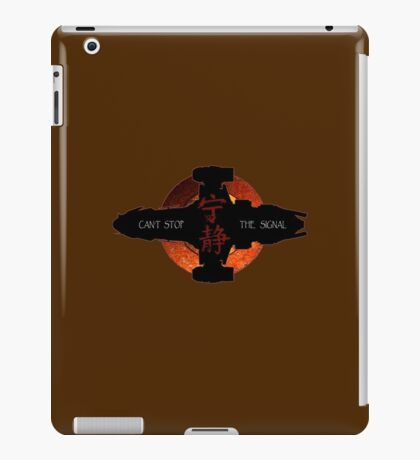Can't stop the signal iPad Case/Skin