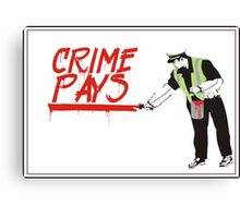 crime pays Canvas Print
