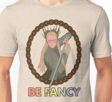 Be Fancy Unisex T-Shirt