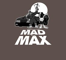 MAD to the MAX Unisex T-Shirt