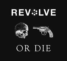 Revolve or Die (White on Dark) Unisex T-Shirt