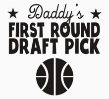 Daddy's First Round Draft Pick Basketball Kids Tee