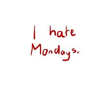 i hate mondays by canunot5sos