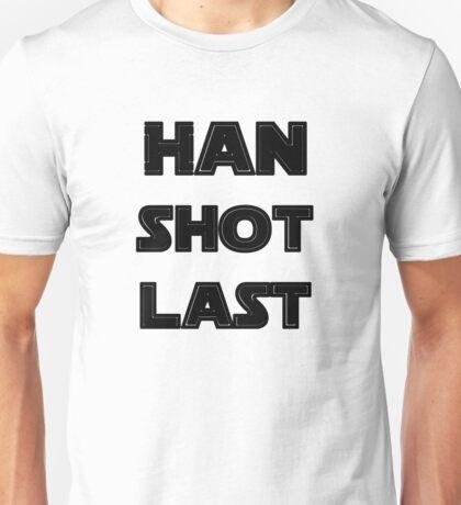 Han Shot Last Unisex T-Shirt