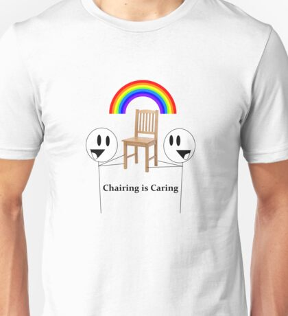 Chairing is Caring Unisex T-Shirt