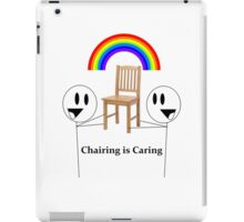 Chairing is Caring iPad Case/Skin