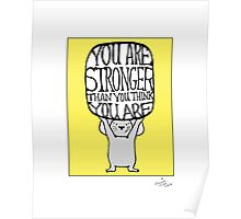 You are Stronger Than You Think You Are Poster