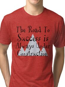 The Road To Success Tri-blend T-Shirt