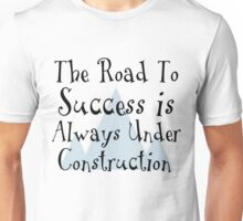 The Road To Success Unisex T-Shirt