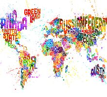 Paint Splashes Text Map of the World by ArtPrints