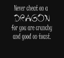 Never cheat on a Dragon Unisex T-Shirt