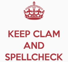 KEEP CLAM AND SPELLCHECK TEE RED by DilettantO