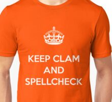 KEEP CLAM AND SPELLCHECK TEE WHITE Unisex T-Shirt
