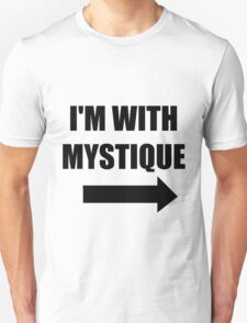I'm with Mystique T-Shirt