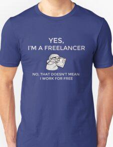 I'm a Freelancer T-Shirt