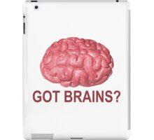 Got Brains? iPad Case/Skin