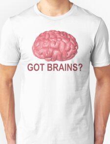 Got Brains? T-Shirt