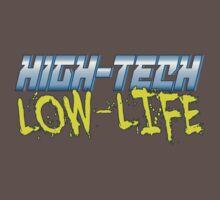High Tech Low Life v2.0 by DukeRottingFace