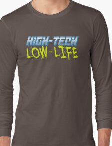 High Tech Low Life v2.0 Long Sleeve T-Shirt