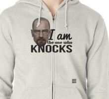 The one who knocks Zipped Hoodie