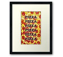 Pizza Pizza Pizza Framed Print