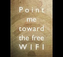 Point me toward the free WIFI by Bethany-Bailey