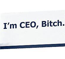 I'm CEO (Blank) Photographic Print