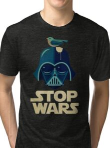 Stop Wars [Funny Version] Tri-blend T-Shirt