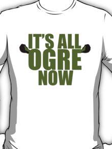 Its all ogre now - Shrek T-Shirt
