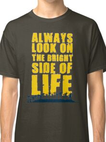 Life of Brian song Classic T-Shirt
