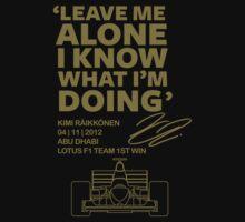Kimi Raikkonen Leave Me Alone by motorlegends